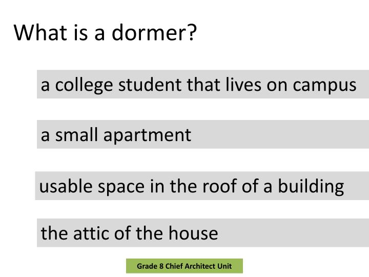 What is a dormer?
