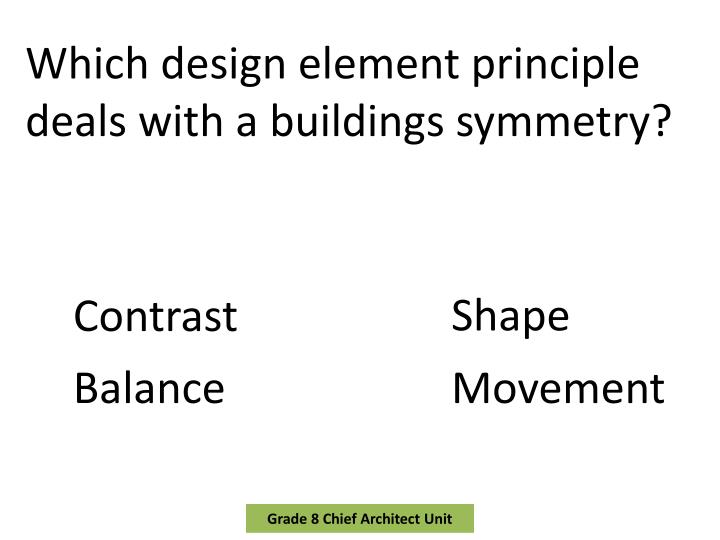 Which design element principle deals with a buildings symmetry?