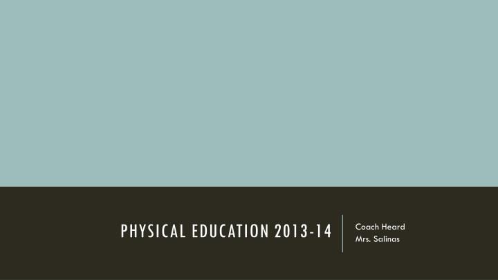 Physical education 2013 14