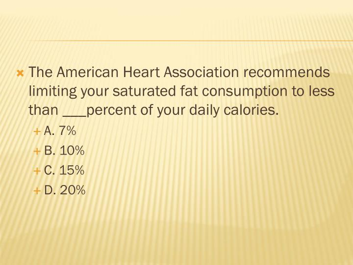The American Heart Association recommends