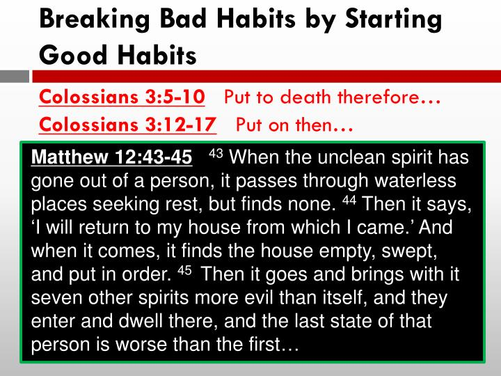 Breaking Bad Habits by Starting Good Habits