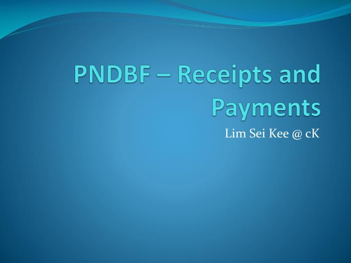 Pndbf receipts and payments