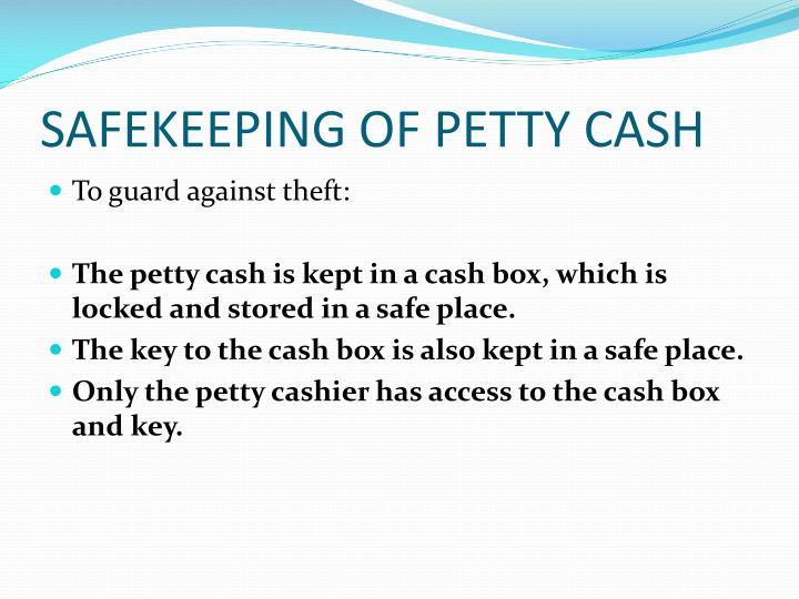 SAFEKEEPING OF PETTY CASH