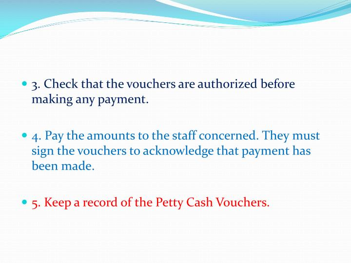 3. Check that the vouchers are authorized before making any payment.
