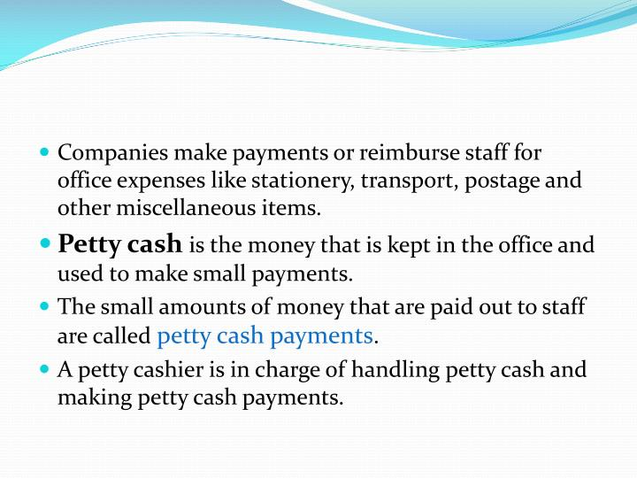 Companies make payments or reimburse staff for office expenses like stationery, transport, postage a...
