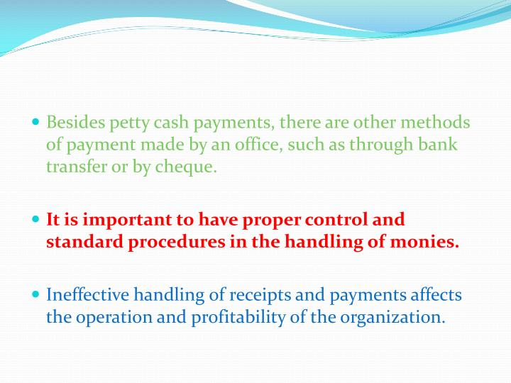 Besides petty cash payments, there are other methods of payment made by an office, such as through bank transfer or by
