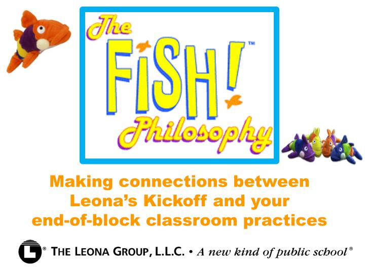 Making connections between leona s kickoff and your end of block classroom practices