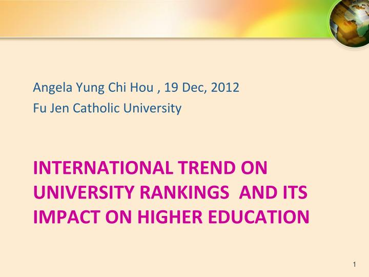 International trend on university rankings and its impact on higher education