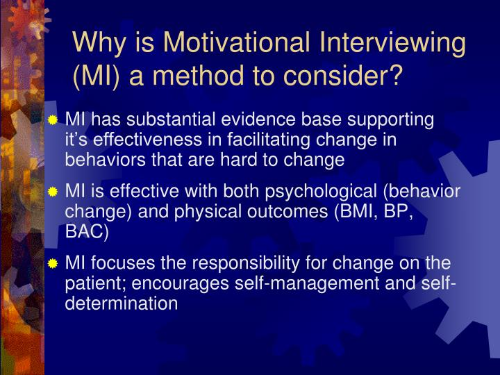 effectiveness of motivational interviewing mi Motivational interview is a client-centered method of counselling that seeks to elicit intrinsic motivation for changing behavior one of elements of motivational interviewing counselling is supporting self-efficacy.