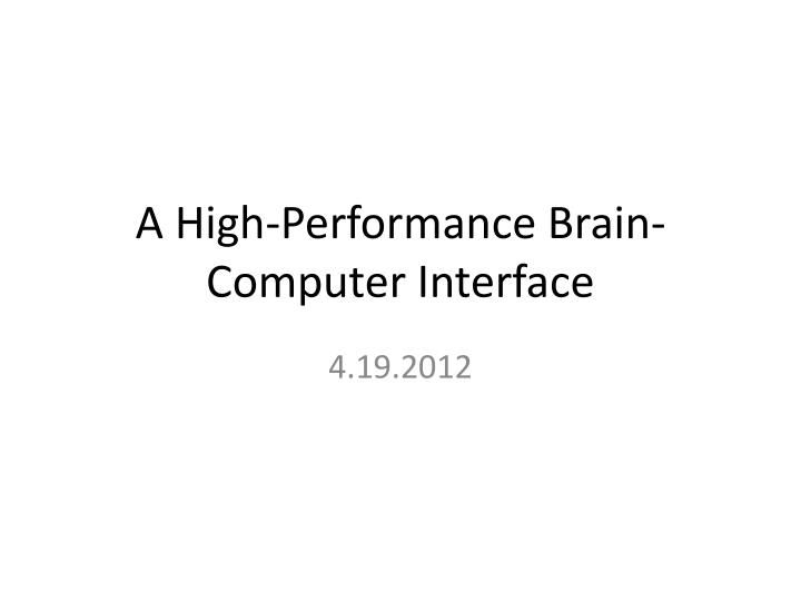 A high performance brain computer interface