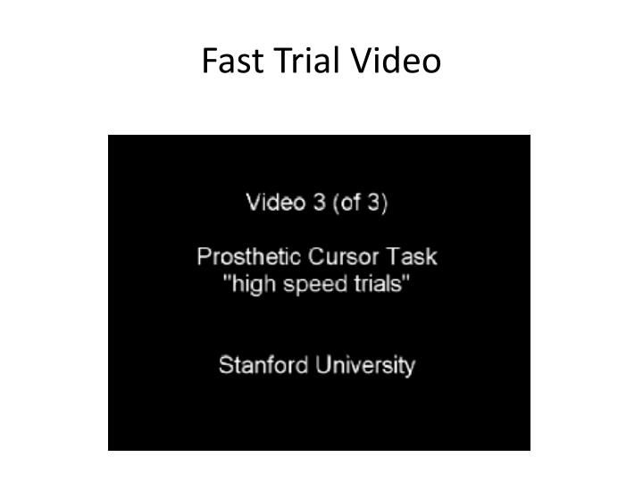 Fast Trial Video