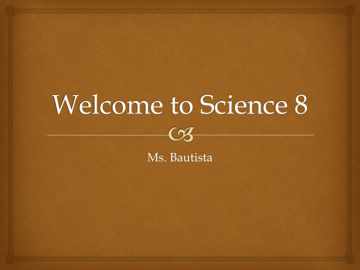 Welcome to science 8