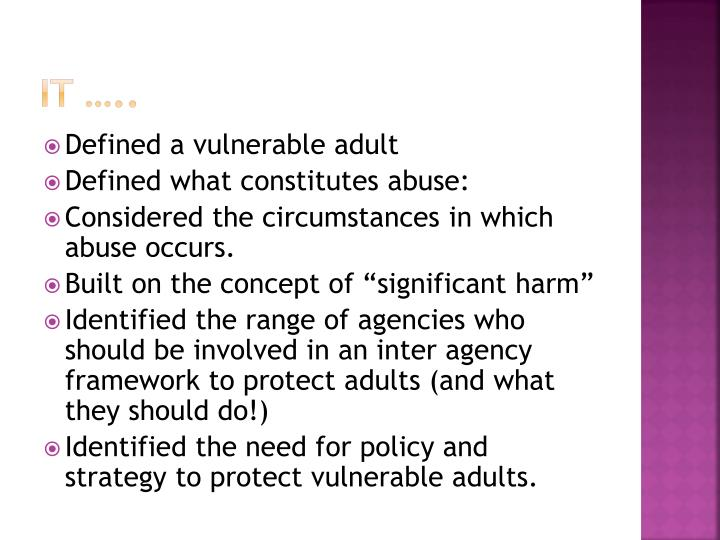 abuse of vulnerable adults Vulnerable adults are people who by are unable to independently provide for  their own basic  examples of abuse, neglect and financial exploitation include.