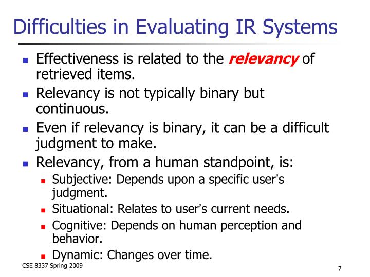 Difficulties in Evaluating IR Systems