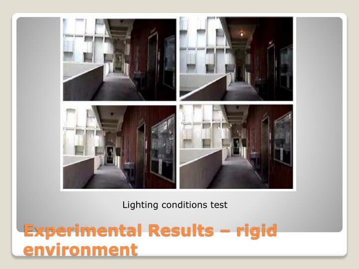 Experimental Results – rigid environment