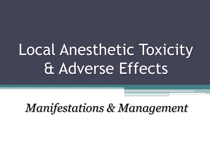 Local Anesthetic Toxicity & Adverse Effects