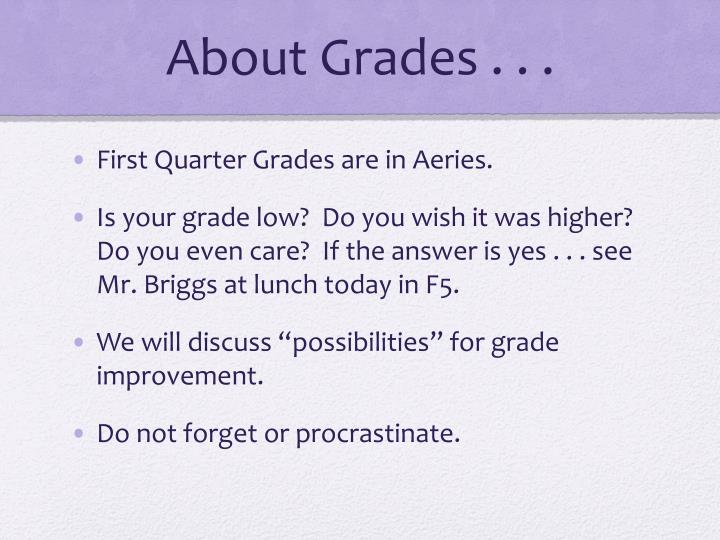 About Grades . . .