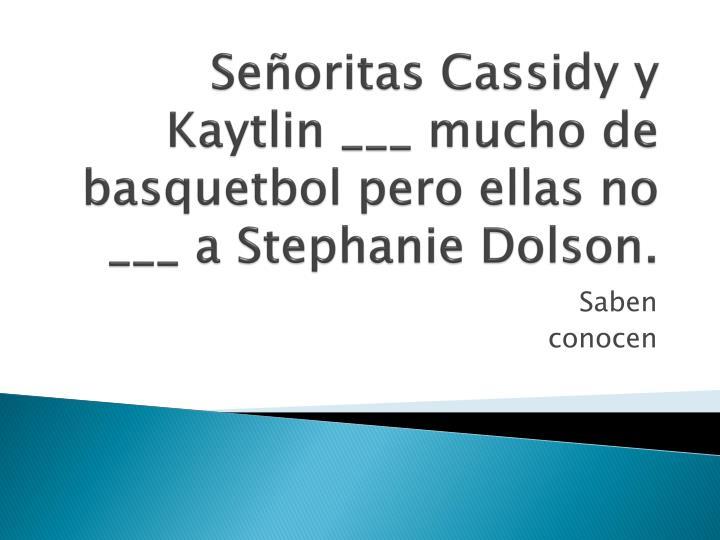Señoritas Cassidy y