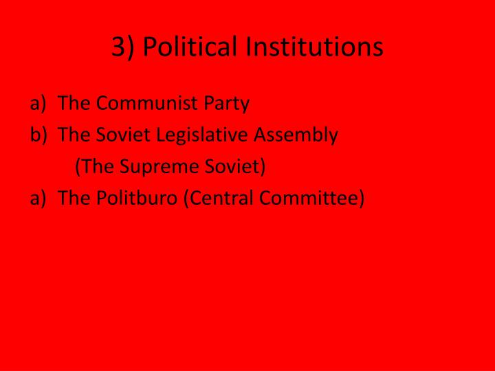 3) Political Institutions