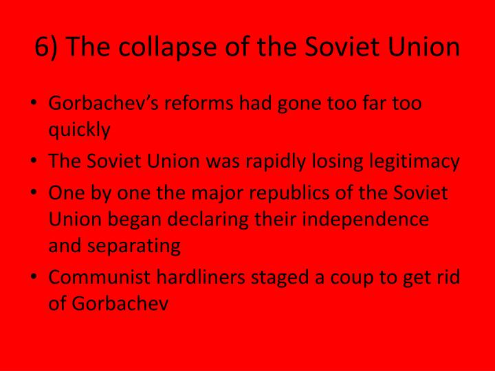 6) The collapse of the Soviet Union