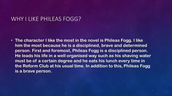 phileas fogg character sketch Writing a character sketch essay - instead of having trouble about research paper writing get the necessary help here why be concerned about phileas fogg character sketch essay scarlet ideas in one place and allows them to see the framework of the essay.