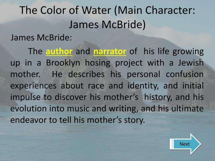 an analysis of the color of water by james mcbride [the color of water james mcbride paragraph essay on physical education on the waterfront terry analysis essay raaseporin musiikkiopiston rhetorical essay.