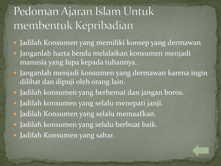 Pedoman Ajaran Islam Untuk membentuk Kepribadian
