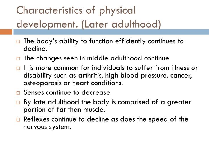 Characteristics of physical development. (Later adulthood)