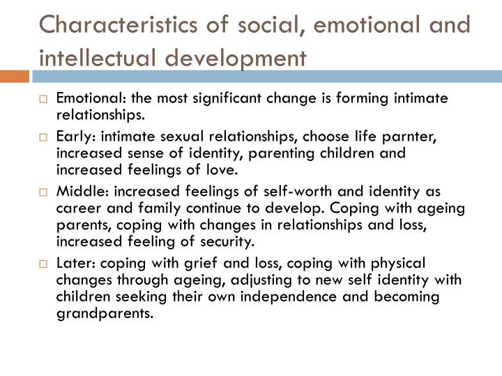 Characteristics of social, emotional and intellectual development
