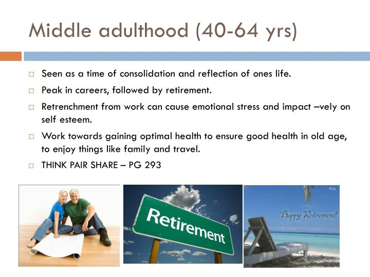 Middle adulthood 40 64 yrs
