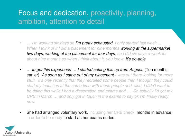 Focus and dedication,