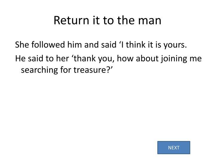 Return it to the man