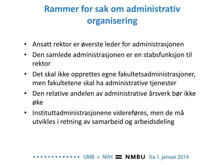 Rammer for sak om administrativ organisering