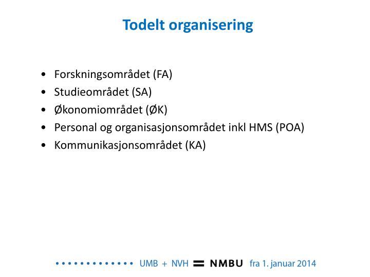 Todelt organisering