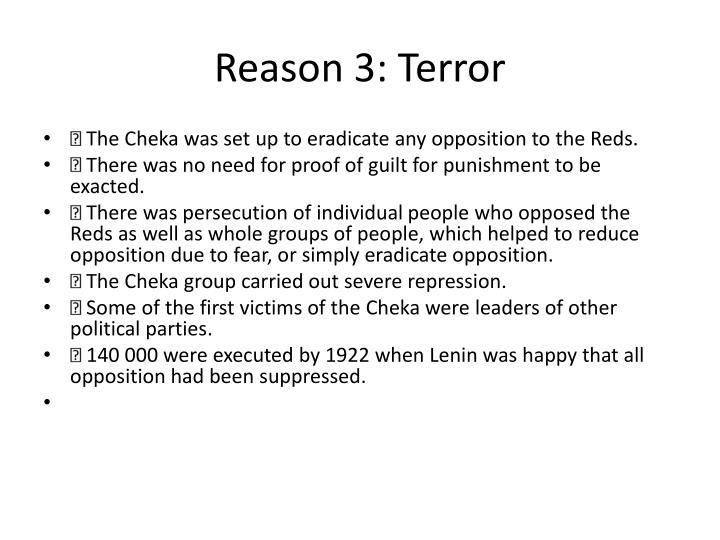 Reason 3: Terror