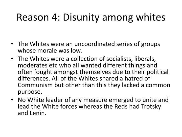 Reason 4: Disunity among whites