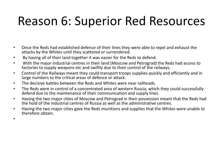 Reason 6: Superior Red Resources