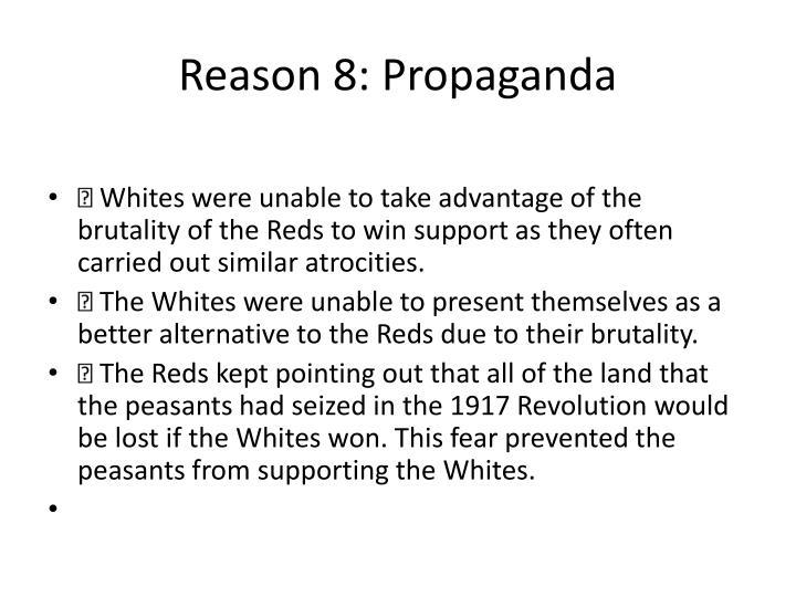 Reason 8: Propaganda