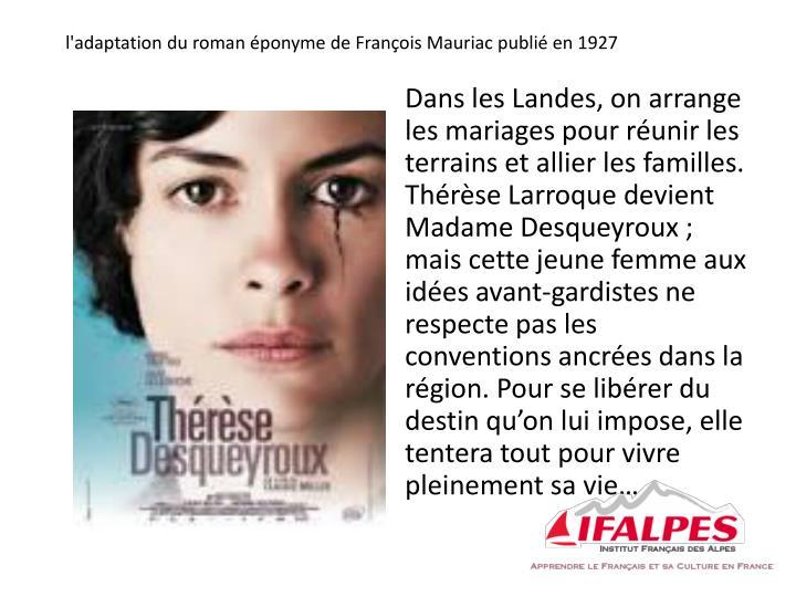 l'adaptation du roman éponyme de François Mauriac publié en 1927
