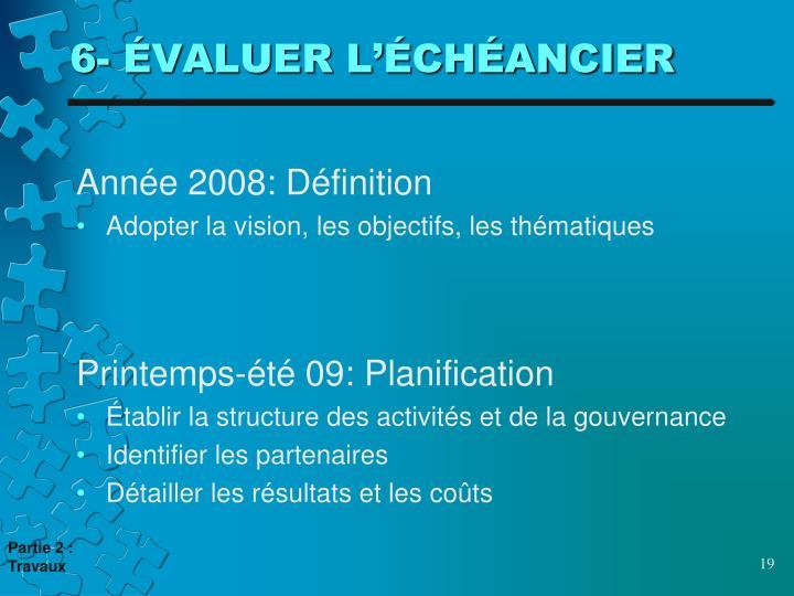 6- ÉVALUER L'ÉCHÉANCIER