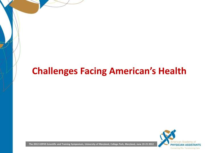 Challenges Facing American's Health