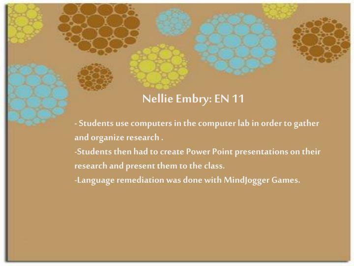 Nellie Embry: EN 11