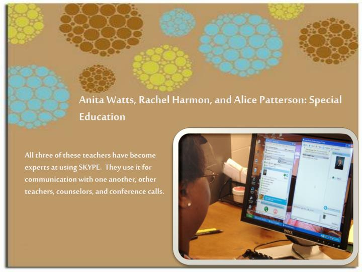 Anita Watts, Rachel Harmon, and Alice Patterson: Special Education
