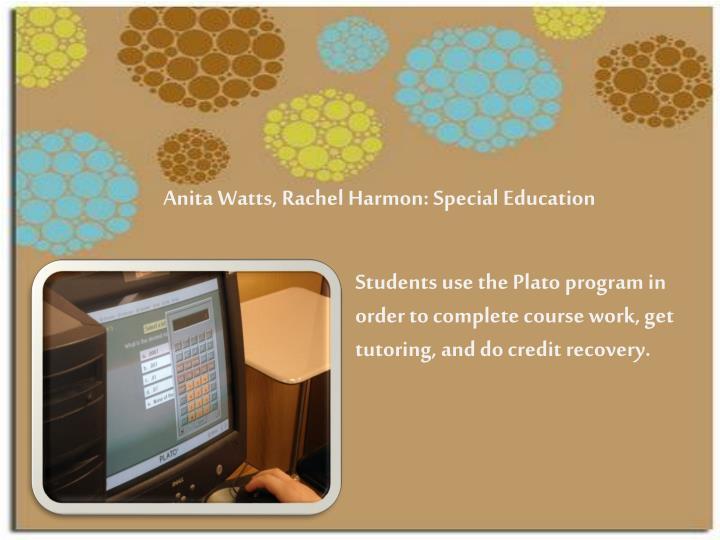 Anita Watts, Rachel Harmon: Special Education
