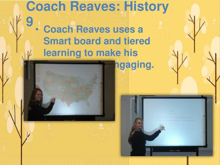 Coach Reaves: History 9
