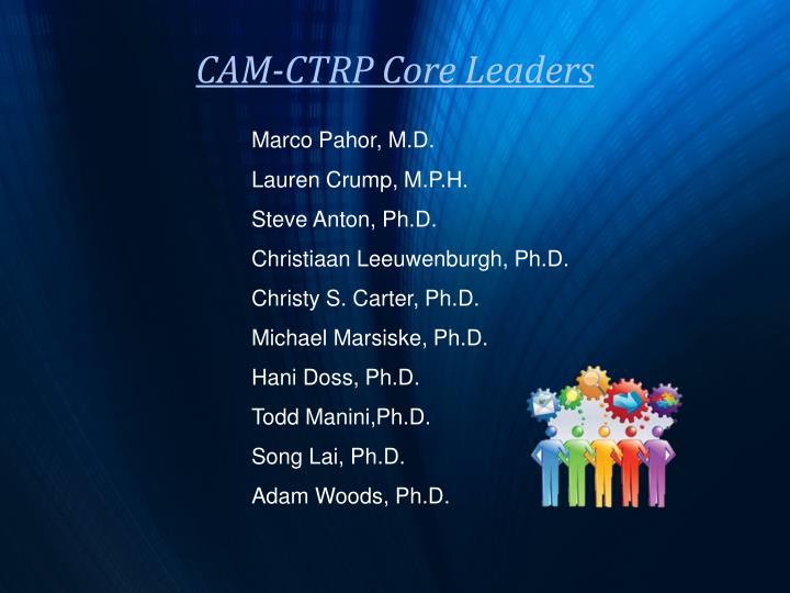 CAM-CTRP Core Leaders