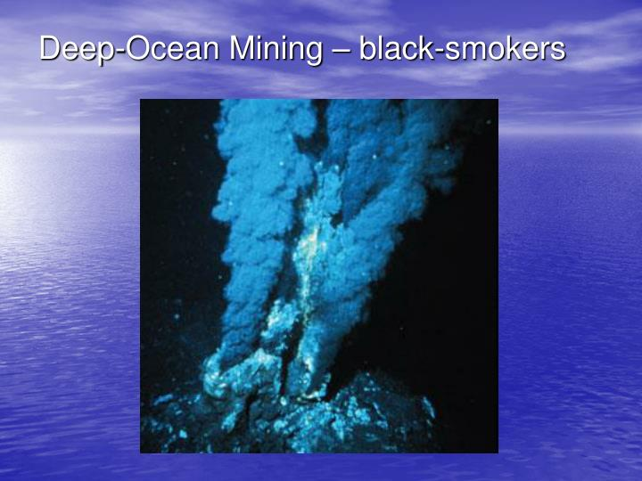 Deep-Ocean Mining – black-smokers