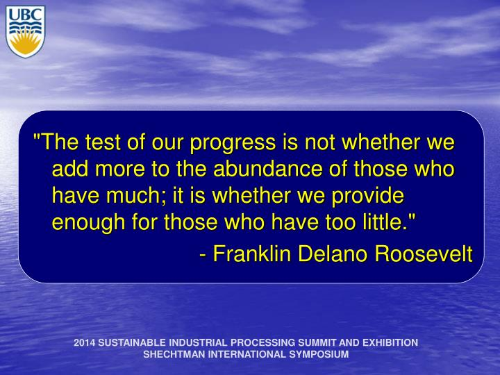 """The test of our progress is not whether we add more to the abundance of those who have much; it is ..."