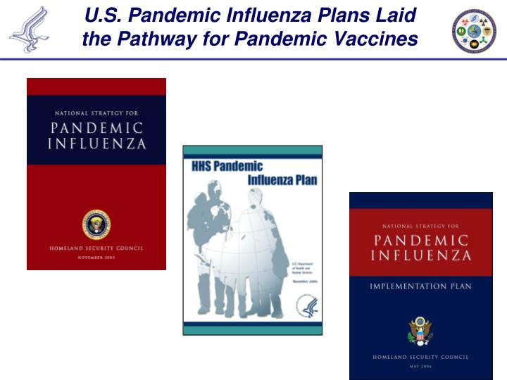 U s pandemic influenza plans laid the pathway for pandemic vaccines