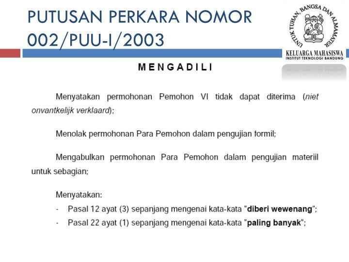 PUTUSAN PERKARA NOMOR 002/PUU-I/2003